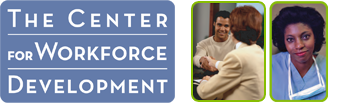 The Center for Workforce Development
